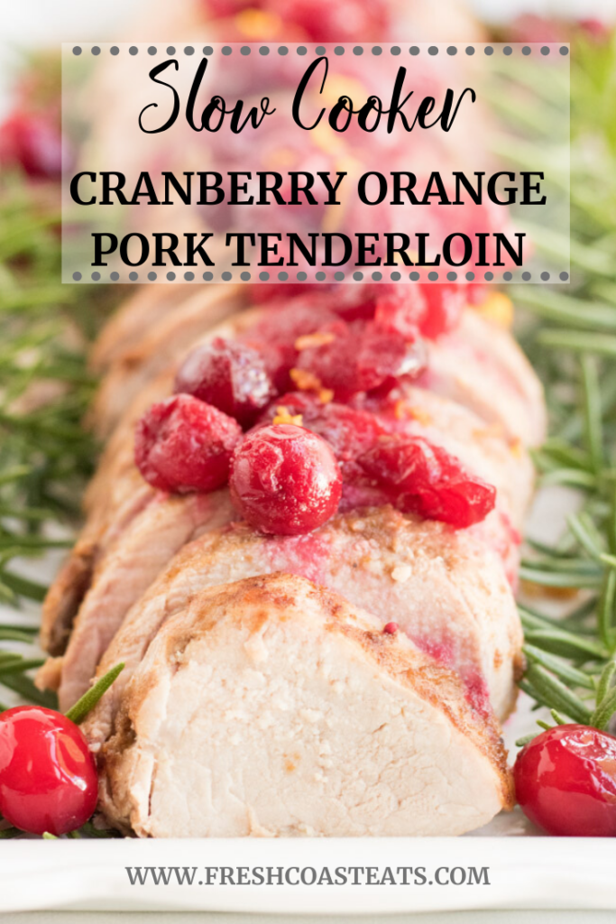 Pinterest Image for Slow Cooker Cranberry Orange Pork Tenderloin